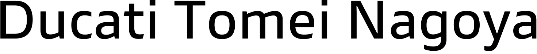 DUCATI TOMEINAGOYA